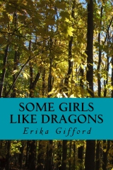 "Cover of ""Some Girls Like Dragons"""